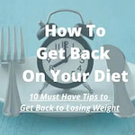 How To Get Back On A Diet