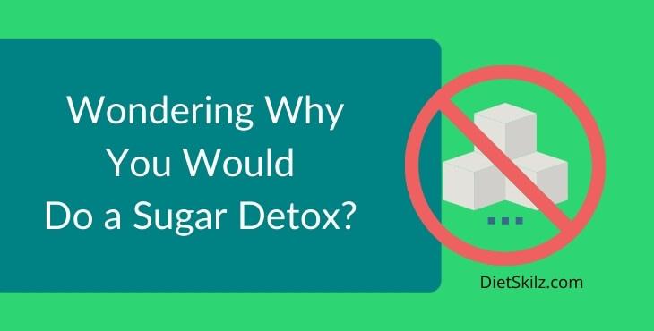 Why Do A Sugar Detox