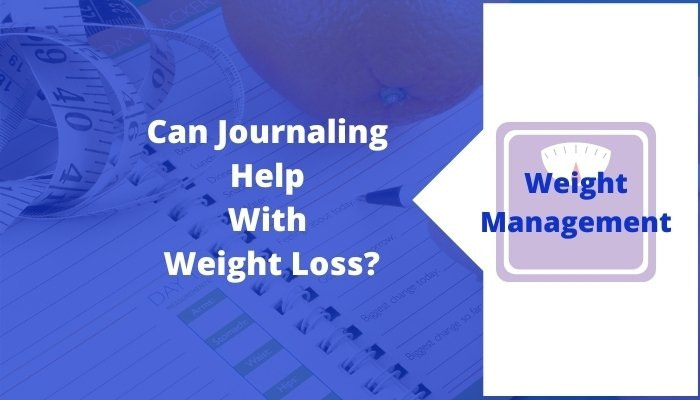 can journaling help with weight loss weight management