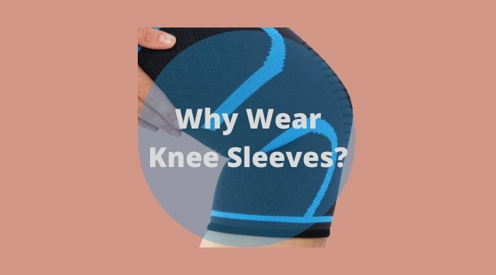 woman wearing a knee sleeve with why wear knee sleeves